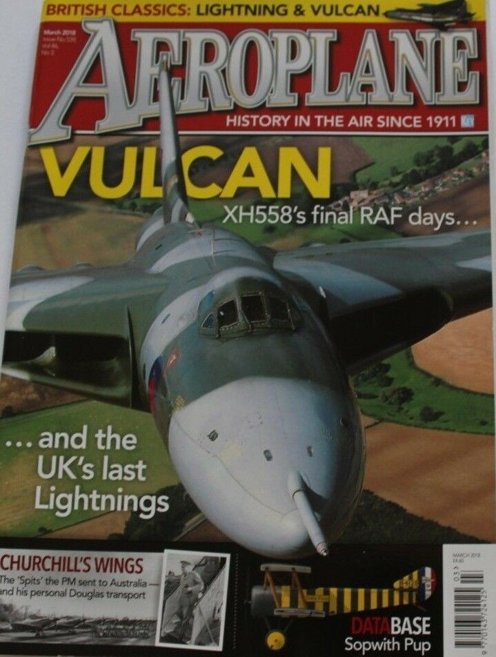 Aeroplane Monthly Magazine 2018 March Warton Lightning,Sopwith Pup,Vulcan XH558